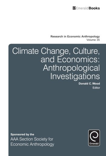 Book cover for Climate Change, Culture, and Economics:  Anthropological Investigations a book by Donald C. Wood, Donald C. Wood