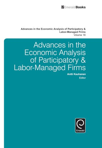 Book cover for Advances in the Economic Analysis of Participatory & Labor-Managed Firms a book by Antti  Kauhanen