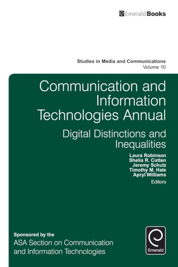Book cover for Communication and Information Technologies Annual:  Digital Distinctions & Inequalities a book by Laura  Robinson, Shelia R. Cotten, Jeremy  Schulz, Apryl  Williams, Timothy M. Hale