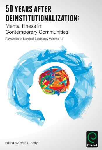 Book cover for 50 Years after Deinstitutionalization:  Mental Illness in Contemporary Communities a book by Brea L. Perry