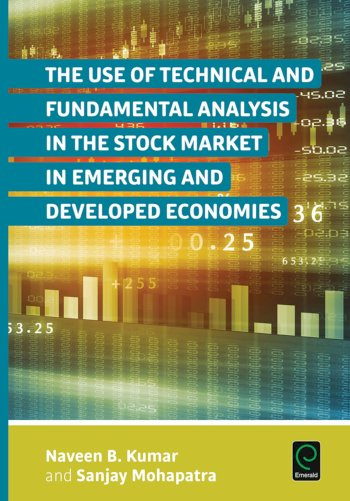 Book cover for The Use of Technical and Fundamental Analysis in the Stock Market in Emerging and Developed Economies a book by Naveen B. Kumar, Sanjay  Mohapatra
