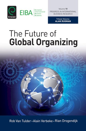 Book cover for The Future of Global Organizing a book by Alain  Verbeke, Rob van Tulder, Rian  Drogendijk