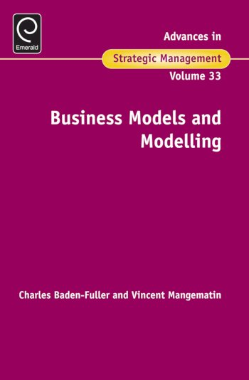 Book cover for Business Models and Modelling a book by Charles  BadenFuller, Vincent  Mangematin