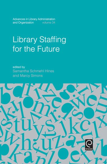 Book cover for Library Staffing for the Future a book by Samantha Schmehl Hines, Marcy  Simons