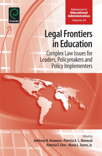 Book cover for Legal Frontiers in Education:  Complex Law Issues for Leaders, Policymakers and Policy Implementers a book by Anthony H. Normore, Patricia A. L. Ehrensal, Patricia  First, Mario S. Torres Jr.