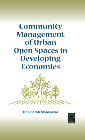 Book cover for Community Management of Urban Open Spaces in Developing Economies a book by Bharati  Mohapatra