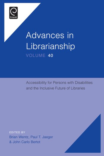 Book cover for Accessibility for Persons with Disabilities and the Inclusive Future of Libraries a book by Brian  Wentz, Paul T. Jaeger, John Carlo Bertot