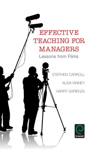 Book cover for Effective Teaching for Managers:  Lessons from Films a book by Stephen  Carroll, Alisa  Kinney, Harry  Sapienza