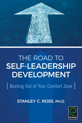 Book cover for The Road to Self-Leadership Development:  Busting Out of Your Comfort Zone a book by Stanley C. Ross