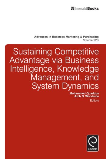 Book cover for Sustaining Competitive Advantage via Business Intelligence, Knowledge Management, and System Dynamics a book by Mohammed  Quaddus, Arch G. Woodside