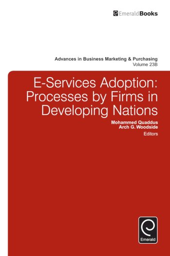 Book cover for E-Services Adoption:  Processes by Firms in Developing Nations a book by Mohammed  Quaddus, Arch G. Woodside
