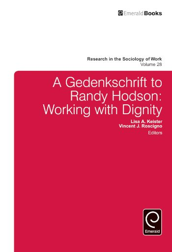 Book cover for A Gedenkschrift to Randy Hodson:  Working with Dignity a book by Lisa A. Keister, Vincent J. Roscigno, Steven P. Vallas