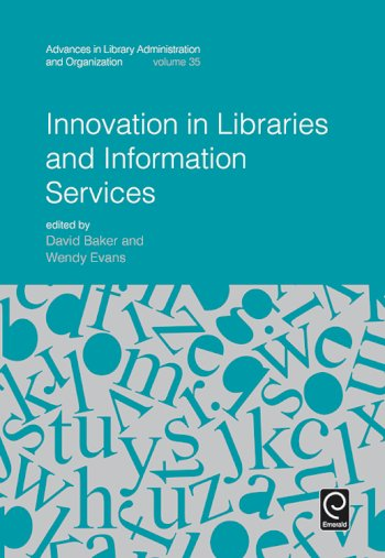 Book cover for Innovation in Libraries and Information Services a book by David  Baker, Wendy  Evans