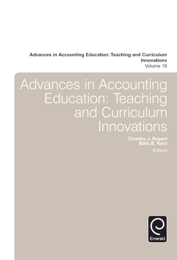 Book cover for Advances in Accounting Education:  Teaching and Curriculum Innovations, a book by Timothy J. Rupert, Beth B. Kern