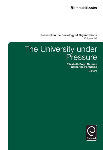 Book cover for The University under Pressure a book by Michael  Lounsbury, Elizabeth Popp Berman, Catherine  Paradeise