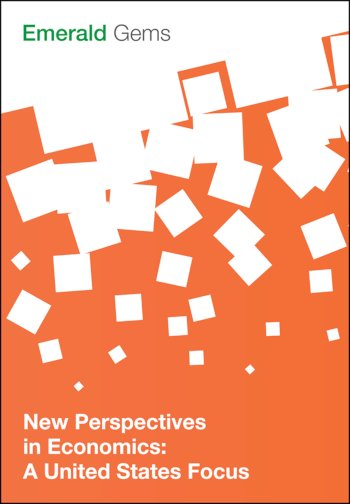 Book cover for New Perspectives in Economics:  A United States Focus a book by Emerald Group Publishing Limited