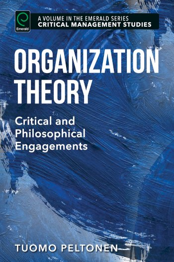 Book cover for Organization Theory:  Critical and Philosophical Engagements a book by Tuomo  Peltonen