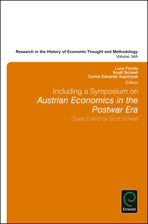Book cover for Including a Symposium on Austrian Economics in the Postwar Era a book by Luca  Fiorito, Scott  Scheall, Carlos Eduardo Suprinyak