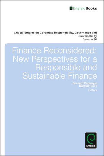 Book cover for Finance Reconsidered:  New Perspectives for a Responsible and Sustainable Finance a book by William  Sun, Bernard  Paranque, Roland  Perez