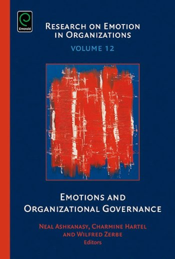 Book cover for Emotions and Organizational Governance a book by Neal M. Ashkanasy, Charmine E. J. Hrtel, Wilfred J. Zerbe