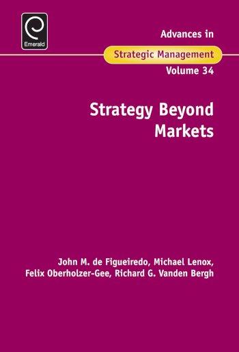 Book cover for Strategy Beyond Markets a book by Brian  Silverman, John M. De Figueiredo, Michael  Lenox, Felix  OberholzerGee, Richard G. Vanden Bergh