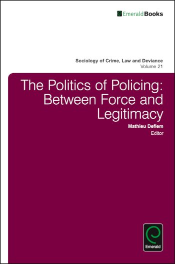 Book cover for The Politics of Policing:  Between Force and Legitimacy, a book by Mathieu  Deflem