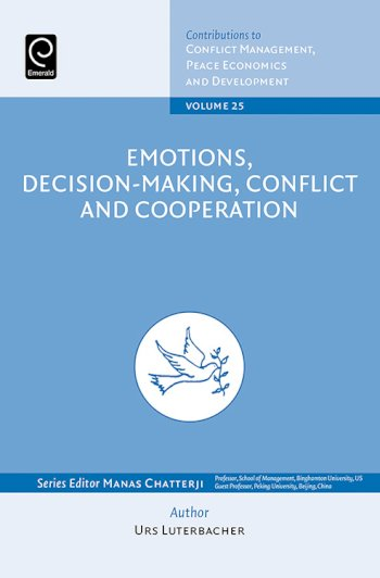 Book cover for Emotions, Decision-Making, Conflict and Cooperation a book by Manas  Chatterji, Urs  Luterbacher