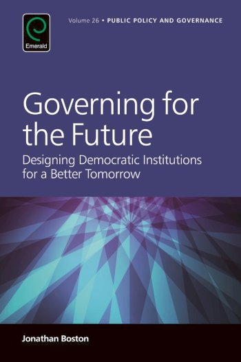 Book cover for Governing for the Future:  Designing Democratic Institutions for a Better Tomorrow a book by Jonathan  Boston