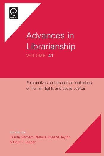 Book cover for Perspectives on Libraries as Institutions of Human Rights and Social Justice a book by John Carlo Bertot, Paul T. Jaeger, Ursula  Gorham, Natalie Greene Taylor, Paul T. Jaeger
