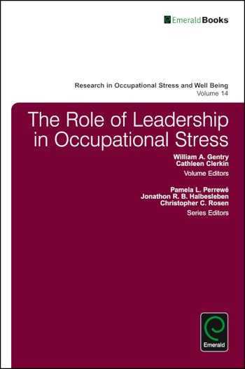 Book cover for The Role of Leadership in Occupational Stress a book by William A. Gentry, Cathleen  Clerkin, Pamela L. Perrew, Jonathon R. B. Halbesleben, Christopher C. Rosen