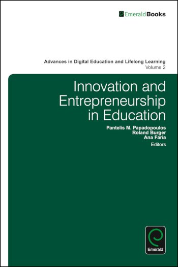 Book cover for Innovation and Entrepreneurship in Education a book by Pantelis M. Papadopoulos, Roland  Burger, Ana  Faria