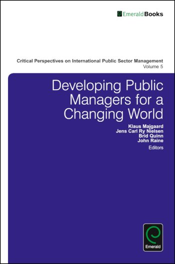 Book cover for Developing Public Managers for a Changing World a book by Klaus  Majgaard, Jens Carl Ry Nielsen, Brid  Quinn, John  Raine