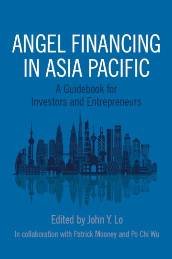 Book cover for Angel Financing in Asia Pacific:  A Guidebook for Investors and Entrepreneurs a book by John Y. Lo, Patrick  Mooney, Po Chi Wu