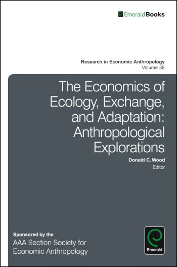 Book cover for The Economics of Ecology, Exchange, and Adaptation:  Anthropological Explorations a book by Donald C. Wood