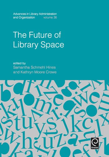 Book cover for The Future of Library Space a book by Samantha Schmehl Hines, Kathryn Moore Crowe