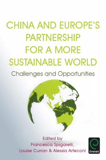 Book cover for China and Europe's Partnership for a More Sustainable World:  Challenges and Opportunities a book by Francesca  Spigarelli, Louise  Curran, Alessia  Arteconi