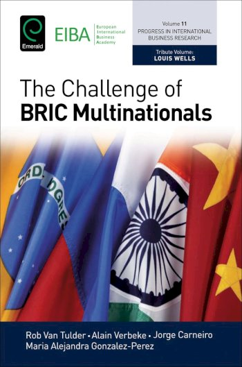 Book cover for The Challenge of BRIC Multinationals a book by Rob van Tulder, Alain  Verbeke, Jorge  Carneiro, Maria Alejandra GonzalezPerez