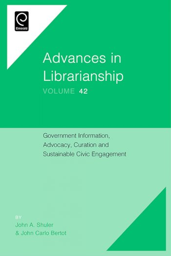 Book cover for Government Information, Advocacy, Curation and Sustainable Civic Engagement a book by John A. Shuler, John Carlo Bertot