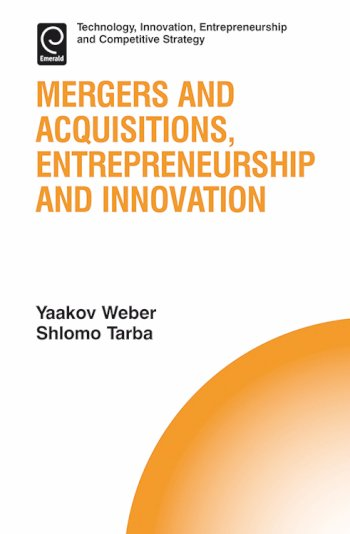 Book cover for Mergers and Acquisitions, Entrepreneurship and Innovation a book by Yaakov  Weber, Shlomo Yedidia Tarba