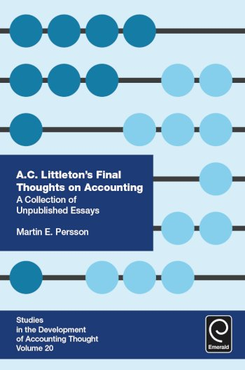 Book cover for A C Littleton's Final Thoughts on Accounting:  A Collection of Unpublished Essays a book by Martin E. Persson