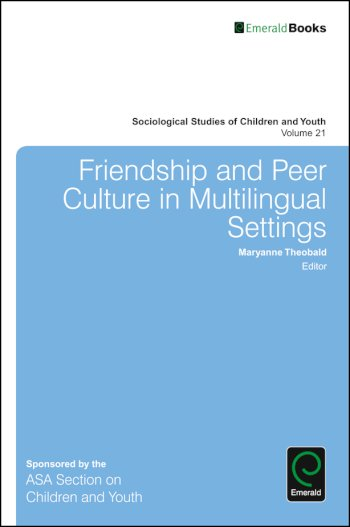 Book cover for Friendship and Peer Culture in Multilingual Settings a book by Maryanne  Theobald