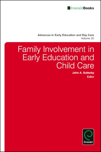 Book cover for Family Involvement in Early Education and Child Care a book by John A. Sutterby