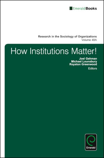 Book cover for How Institutions Matter! a book by Joel  Gehman, Michael  Lounsbury, Royston  Greenwood