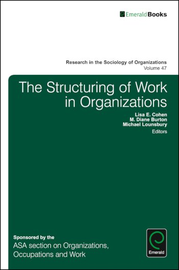 Book cover for The Structuring of Work in Organizations a book by Lisa  Cohen, M. Diane Burton, Michael  Lounsbury