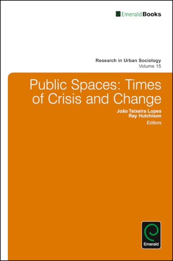 Book cover for Public Spaces:  Times of Crisis and Change a book by Joao Teixeira Lopes, Ray  Hutchison, Ray  Hutchison