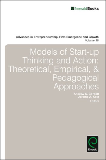 Book cover for Models of Start-up Thinking and Action:  Theoretical, Empirical, and Pedagogical Approaches a book by Andrew C. Corbett, Jerome A. Katz