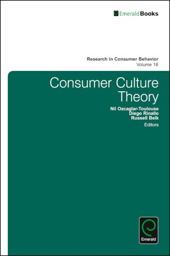 Book cover for Consumer Culture Theory a book by Nil  OzcaglarToulouse, Diego  Rinallo, Russell W. Belk