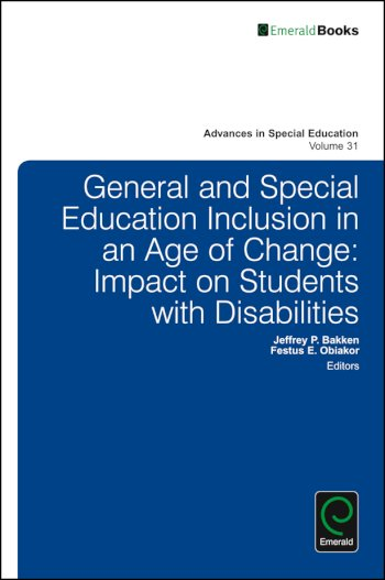 Book cover for General and Special Education Inclusion in an Age of Change:  Impact on Students with Disabilities a book by Jeffrey P. Bakken, Festus E. Obiakor