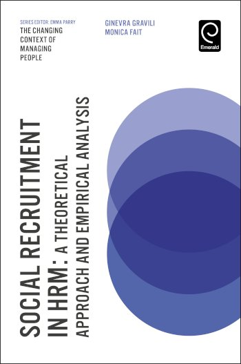 Book cover for Social Recruitment in HRM:  A Theoretical Approach and Empirical Analysis a book by Ginevra  Gravili, Monica  Fait