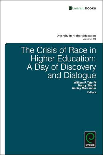 Book cover for The Crisis of Race in Higher Education:  A Day of Discovery and Dialogue a book by William F. Tate IV, Nancy  Staudt, Ashley  Macrander